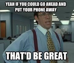 put your phone away meme