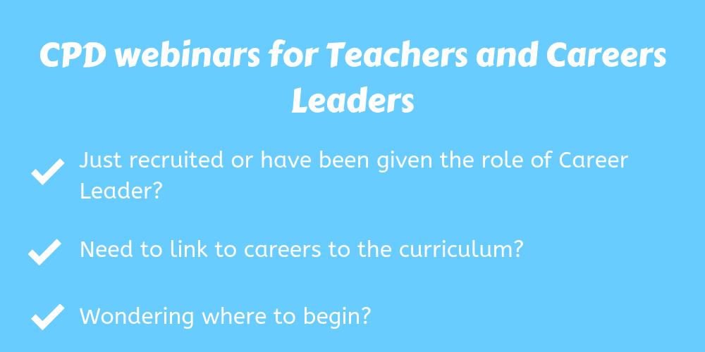 CPD webinars for Teachers and Careers Leaders